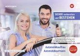 Clever vorbereiten und bestehen. Automobilkauffrau/-kaufmann: Prüfungsvorbereitung zur Gestreckten Abschlussprüfung Teil 1