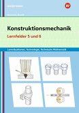 Konstruktionsmechanik: Technologie, Technische Mathematik. Lernfelder 5 und 6: Lernsituationen