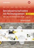 Betriebswirtschaftslehre mit Rechnungswesen 2. Arbeitsheft. Für die Fachhochschulreife. Nordrhein-Westfalen