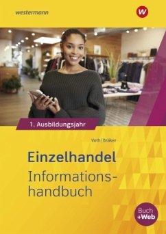 Einzelhandel nach Ausbildungsjahren. 1. Ausbildungsjahr: Informationshandbuch - Voth, Martin; Bräker, Heinz-Jörg