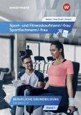 Sport- und Fitnesskaufmann/ -frau & Sportfachmann/ -frau 1. Berufliche Grundbildung: Lernfelder 1-4: Schülerband