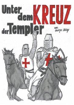 Unter dem Kreuz der Templer (eBook, ePUB)