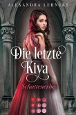 Schattenerbe / Die letzte Kiya Bd.1