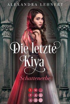 Schattenerbe / Die letzte Kiya Bd.1 - Lehnert, Alexandra