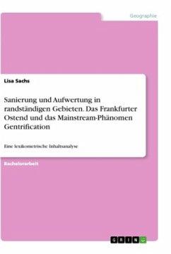 Sanierung und Aufwertung in randständigen Gebieten. Das Frankfurter Ostend und das Mainstream-Phänomen Gentrification