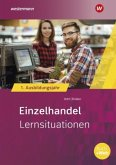 Einzelhandel nach Ausbildungsjahren. 1. Ausbildungsjahr: Lernsituationen
