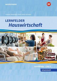 Lernfelder Hauswirtschaft. Arbeitsheft. 1. Ausbildungsjahr - Schwetje, Doris; Ruhfus-Hartmann, Barbara; Walgenbach, Christa; Diede, Martina; Maier, Christine; Fuhr, Alexander