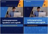 Spedition und Logistik. Leistungsprozesse: Paket Lernsituationen und Informationshandbuch
