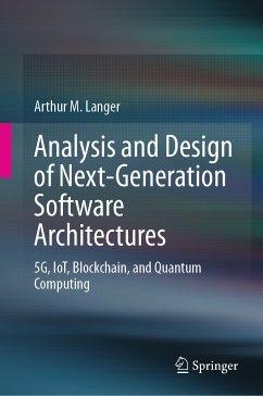 Analysis and Design of Next-Generation Software Architectures (eBook, PDF) - Langer, Arthur M.