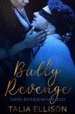 Bully Revenge (Taking Revenge on Her Bully, #2) (eBook, ePUB)