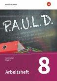 P.A.U.L. D. (Paul) 8. Arbeitsheft. Gymnasien in Bayern