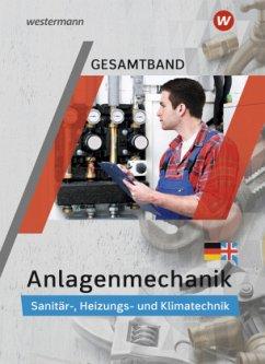 Anlagenmechanik Gesamtband. Schülerband - Bäck, Hans-Joachim; Patzel, Otmar; Wagner, Helmut; Miller, Wolfgang