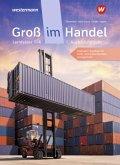 Groß im Handel - KMK-Ausgabe. 1. Ausbildungsjahr im Groß- und Außenhandel: Lernfelder 1 bis 4: Schülerband