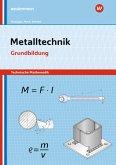 Metalltechnik - Technische Mathematik. Grundbildung: Arbeitsheft