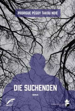 Die Suchenden (eBook, ePUB) - Takou Ndie, Rodrigue Péguy; Müller, Lena