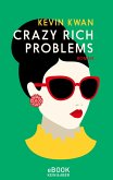 Crazy Rich Problems (eBook, ePUB)