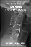 I Am More Than My Scars - Never Give Up On Yourself (eBook, ePUB)