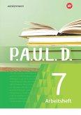 P.A.U.L. D. (Paul) 7. Arbeitsheft.. Für Gymnasien und Gesamtschulen - Neubearbeitung