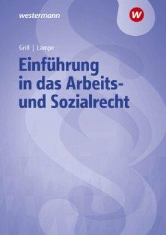 Einführung in das Arbeits- und Sozialrecht. Lehrbuch und Aufgabensammlung - Lampe, Daniela