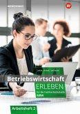 Betriebswirtschaft erleben 2. Arbeitsheft. Fachhochschulreife Nordrhein-Westfalen