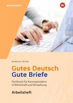 Gutes Deutsch - Gute Briefe. Arbeitsheft - Breitkreutz, Rainer; Richter, Klaus