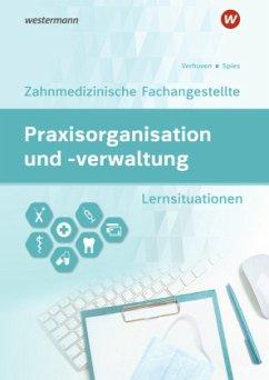 Praxisorganisation und -verwaltung für Zahnmedizinische Fachangestellte. Arbeitsheft - Spies, Marina; Verhuven, Johannes