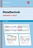 Metalltechnik Technologie. Fachstufe 1 + 2: Arbeitsheft