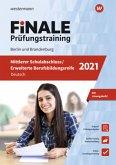 FiNALE Prüfungstraining 2021 Mittlerer Schulabschluss, Fachoberschulreife, Erweiterte Bildungsreife Berlin und Brandenburg. Deutsch