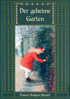 Der geheime Garten - Ungekürzte Ausgabe (eBook, ePUB)