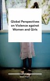Global Perspectives on Violence against Women and Girls (eBook, ePUB)