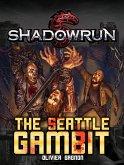 Shadowrun: The Seattle Gambit (Shadowrun Novella, #6) (eBook, ePUB)