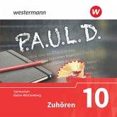 10. Klasse, Zuhören, 2 Audio-CDs / P.A.U.L. D., Ausgabe Gymnasium Baden-Württemberg