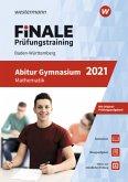 FiNALE Prüfungstraining 2021 Abitur Baden-Württemberg. Mathematik
