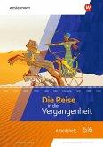 Die Reise in die Vergangenheit 5 / 6. Arbeitsheft. Sachsen-Anhalt
