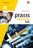 Praxis Informatik 5 / 6, Schülerband. Für Mittelschulen in Bayern