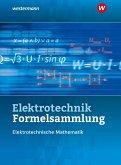 Elektrotechnik Formelsammlung. Schülerband. Elektrotechnische Mathematik 2020