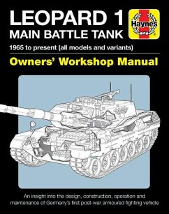 Leopard 1 Main Battle Tank Owners' Workshop Manual: 1965 to Present (All Models and Variants) - An Insight Into the Design, Construction, Operation an - Shackleton, Michael; Cecil, Mike