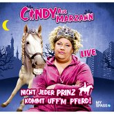 Cindy aus Marzahn Live - Nicht jeder Prinz kommt uff'm Pferd (MP3-Download)