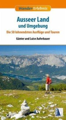 Ausseerland und Umgebung - Auferbauer, Günter; Auferbauer, Luise