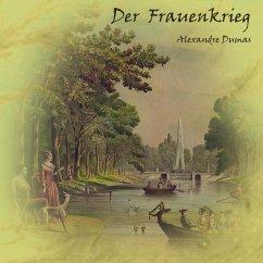 Der Frauenkrieg, MP3-CD - Dumas, Alexandre