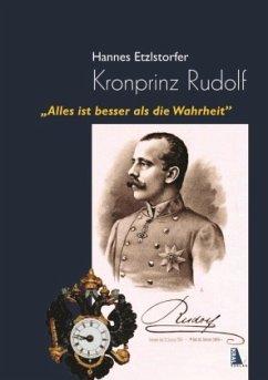 Kronprinz Rudolf - Etzlstorfer, Hannes