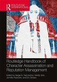 Routledge Handbook of Character Assassination and Reputation Management