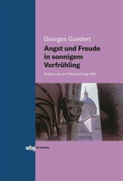 Angst und Freude in sonnigem Vorfrühling - Goedert, Georges