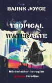 Tropical Watergate