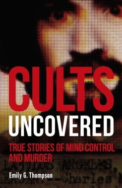 Cults Uncovered - Thompson, Emily G.
