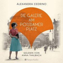 Die Galerie am Potsdamer Platz / Die Galeristinnen-Saga Bd.1 (MP3-Download) - Cedrino, Alexandra