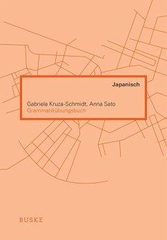 Grammatikübungsbuch Japanisch - Kruza-Schmidt, Gabriela;Sato, Anna