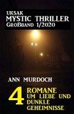 Uksak Mystic Thriller Großband 1/2020 - 4 Romane um Liebe und dunkle Geheimnisse (eBook, ePUB)