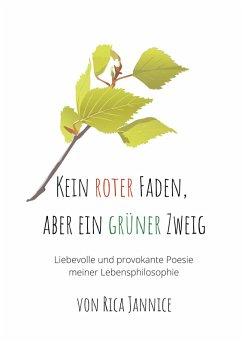 Kein roter Faden, aber ein grüner Zweig (eBook, ePUB)