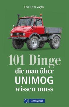 101 Dinge, die man über UNIMOG wissen muss (eBook, ePUB) - Vogler, Carl-Heinz